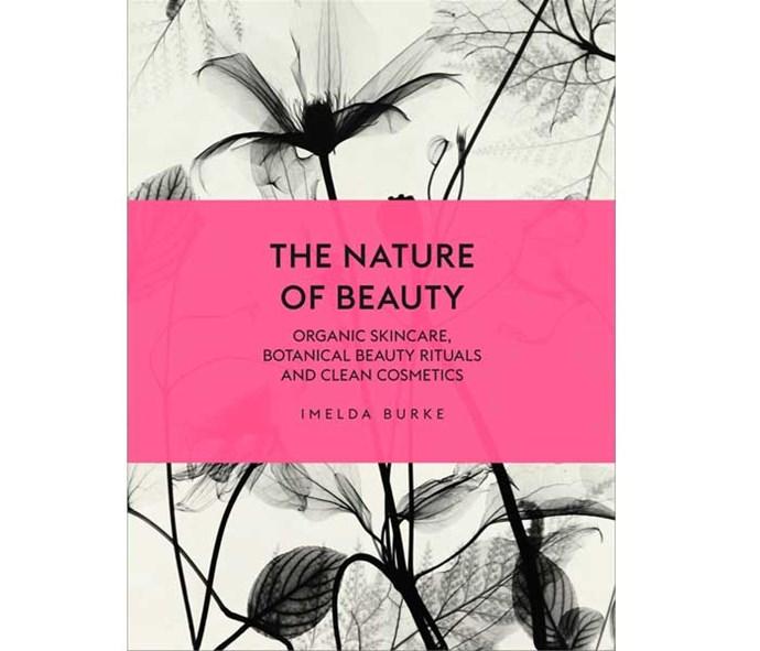 *The Nature of Beauty* by Imelda Burke, Penguin, $55 (hardback)