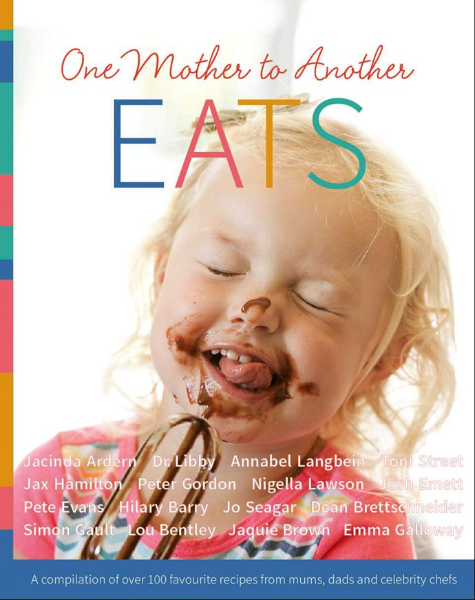 *One Mother to Another – Eats, RRP $35, available at Whitcoulls *