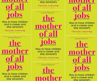 Win the book The Mother of all Jobs by Christine Armstrong