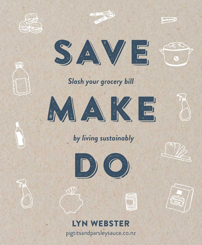 """[*Save Make Do* by Lyn Webster](https://www.penguin.co.nz/books/save-make-do-9780143773504