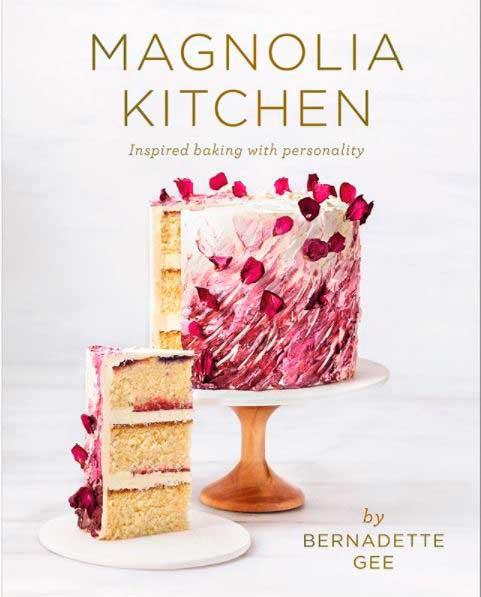 *Magnolia Kitchen: Inspired Baking with Personality*, by Bernadette Gee, rrp $45.