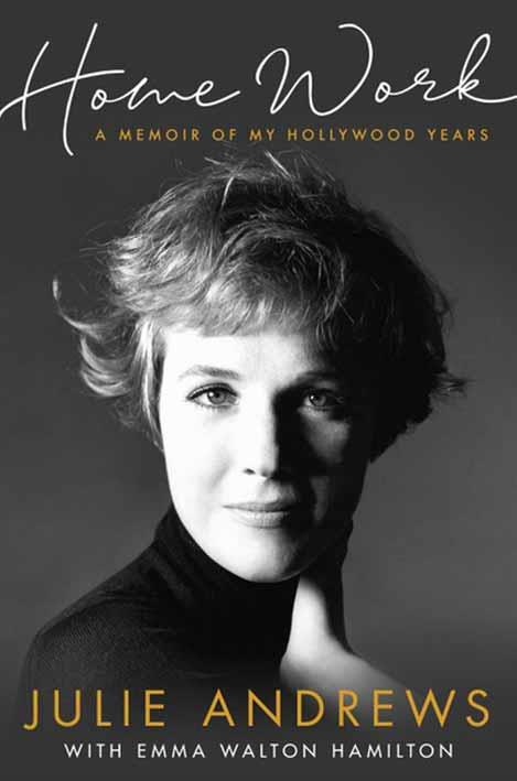 *Home Work*: A Memoir of my Hollywood Years by Julie Andrews with Emma Walton Hamilton, published by Hachette, is on sale now.