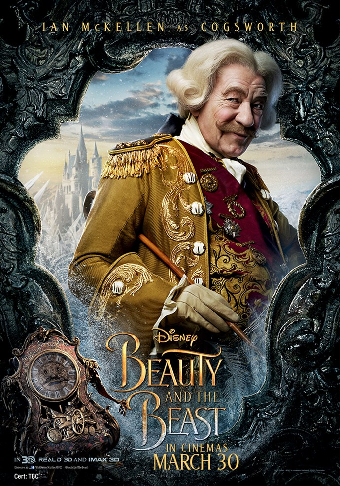 **Ian McKellen as Cogsworth** The castle's fastidious and tightly-wound head butler who is transformed into a mantel clock by the curse of an enchantress, Cogsworth detests any kind of disruption, preferring things to run like clockwork.