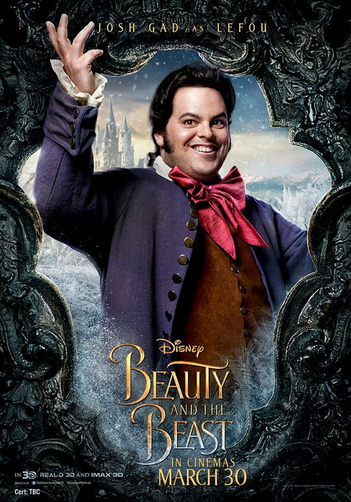 **Josh Gad as Lefou** Gaston's sidekick, LeFou, is not the brightest bulb in the box. He worships Gaston, who has no regard for him whatsoever and makes him the brunt of his jokes, but soon comes to realize that beneath Gaston's handsome exterior lays a heart that is much darker.