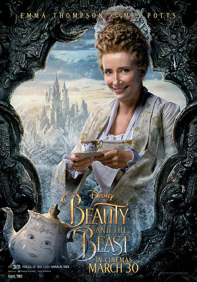 **Emma Thompson as Mrs. Potts** The castle's former housekeeper, Mrs. Potts, is now a teapot with her Cockney brogue still in place. Her son Chip, who has been transformed into a teacup, is trapped in the castle with her and the other castle staff. It is Mrs. Potts who takes Belle under her wing and who convinces the Beast to try and woo their new houseguest, hoping that she may be the one to capture the heart of the Beast.