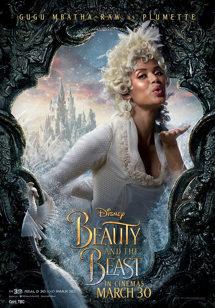 **Gugu Mbatha-Raw as Plumette** Plumette is the castle's former maid turned cheeky, yet graceful, feather duster who has captured the heart of the candelabra, Lumière.