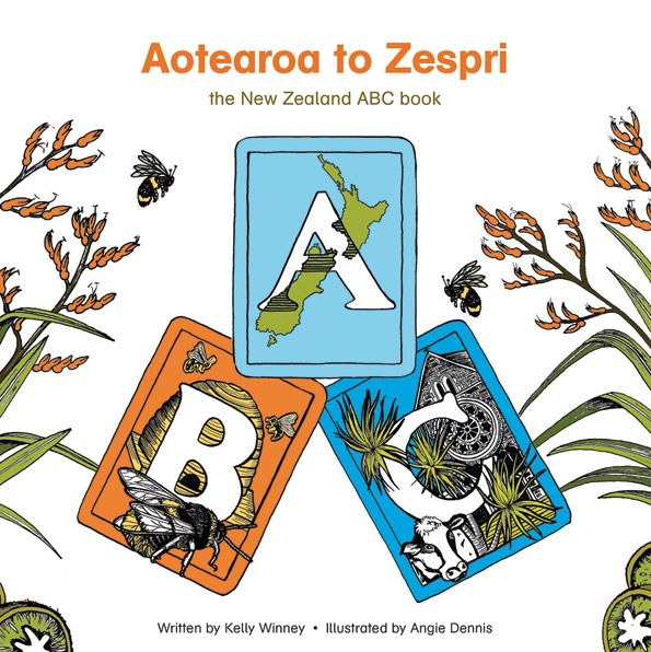 Aotearoa to Zespri: the New Zealand ABC book. Kelly Winney, Illustrated by Angie Dennis (Self-published, $22.99). This is a fantastic book for young ones to learn their ABCs. Each letter reflects aspects of Kiwiana with delightful images and clever poems.