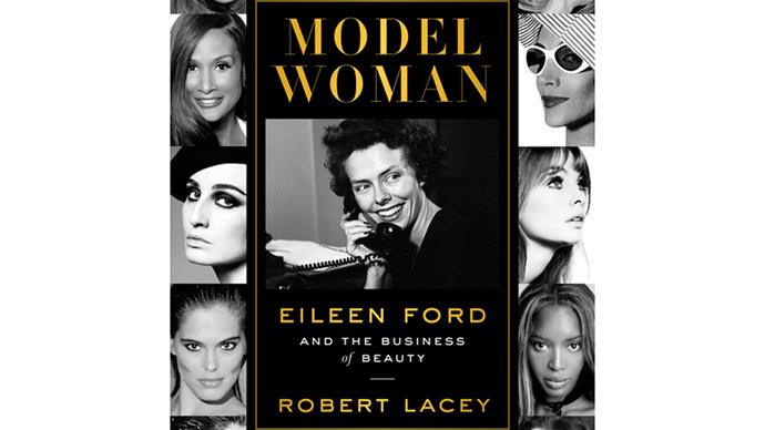 BOOK REVIEW: Model Woman: Eileen Ford and the Business of Beauty