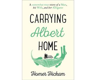 Carrying Albert Home by Homer Hickman review