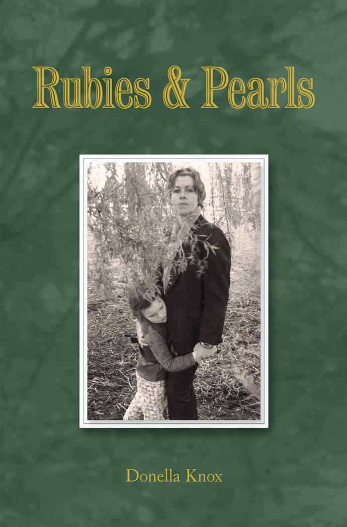 Knox's self-published book *Rubies and Pearls* describes her rage and desperation over attempts to find help for her daughter's condition. Photo: Supplied