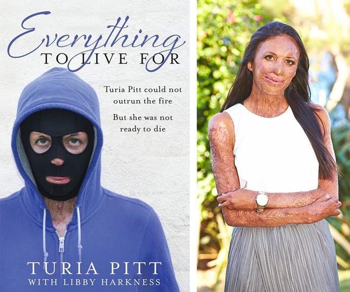 Her memoir, *Everything to Live For: The Inspirational Story of Turia Pitt* with Libby Harkness, shows just how much courage and determination she truly has.