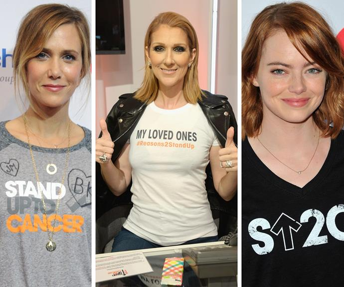 Kristen Wiig, Celine Dion and Emma Stone are standing up to cancer.